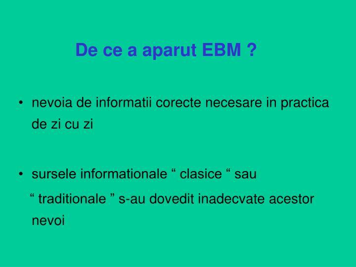 De ce a aparut EBM ?