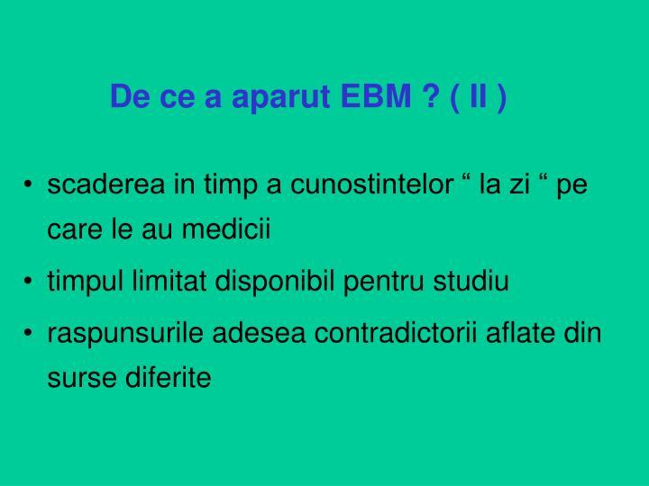 De ce a aparut EBM ? ( II )