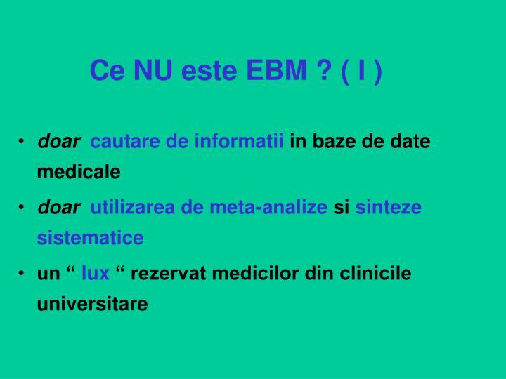 Ce NU este EBM ? ( I )