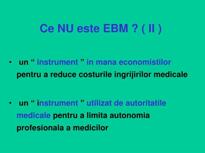 Ce NU este EBM ? ( II )