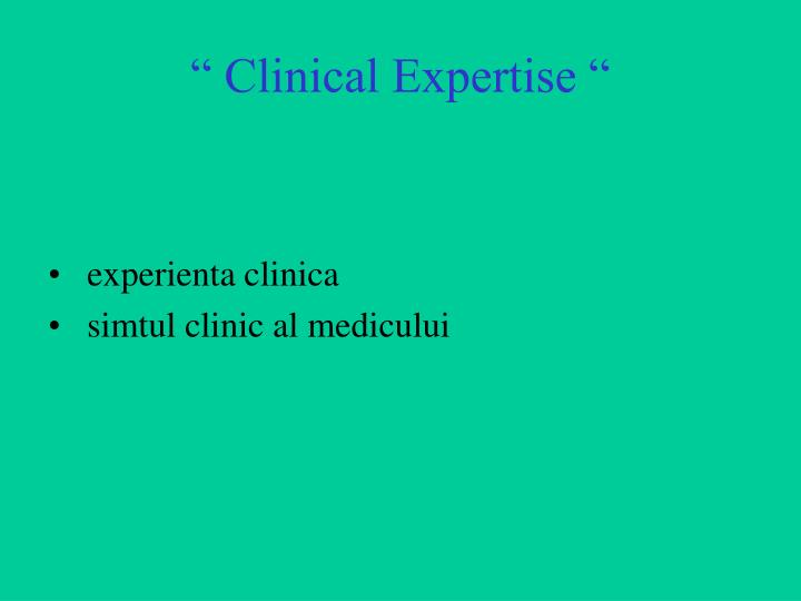 """"""" Clinical Expertise """""""