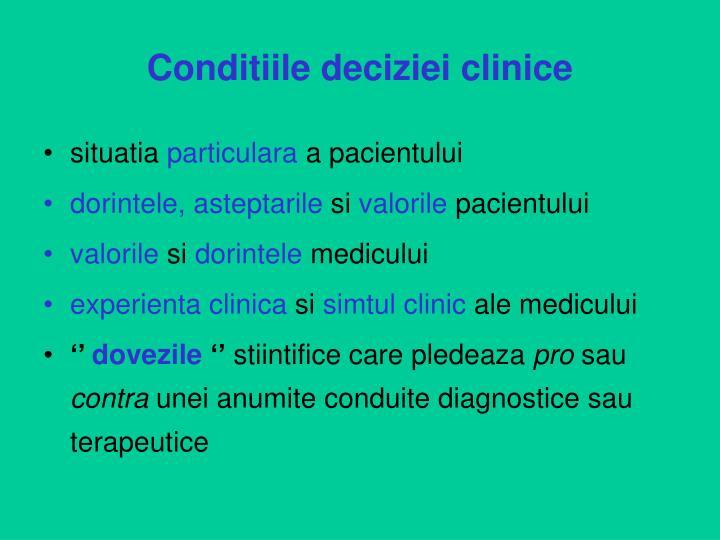 Conditiile deciziei clinice
