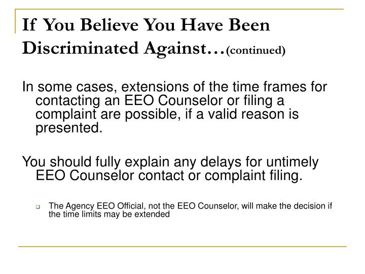 If You Believe You Have Been Discriminated Against…