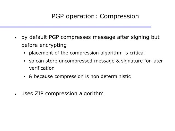 PGP operation: Compression