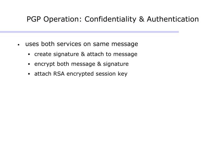 PGP Operation: Confidentiality & Authentication