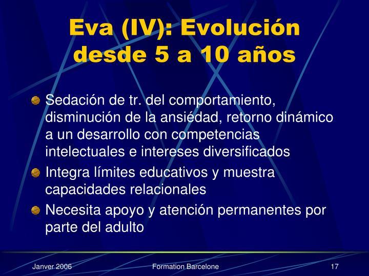 Eva (IV): Evolución desde 5 a 10 años