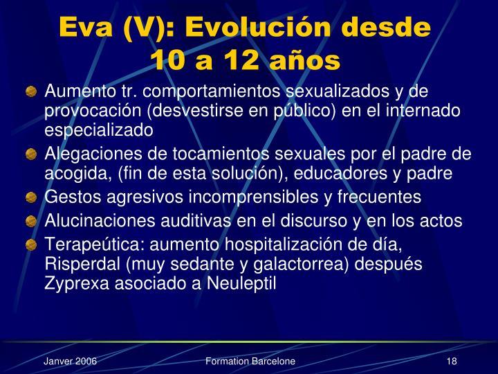 Eva (V): Evolución desde 10 a 12 años