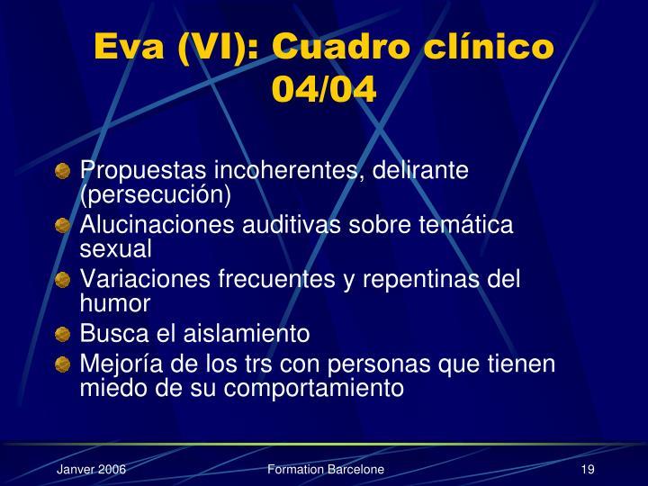 Eva (VI): Cuadro clínico 04/04