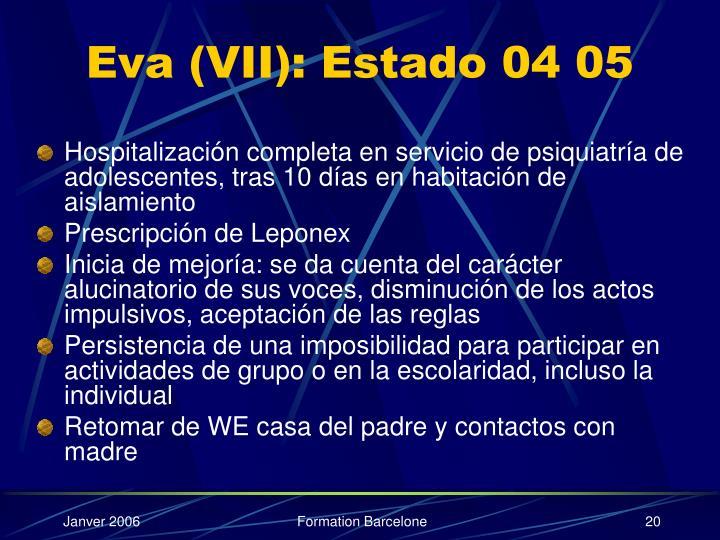 Eva (VII): Estado 04 05