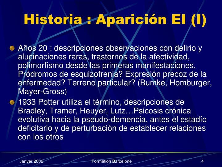 Historia : Aparición EI (I)