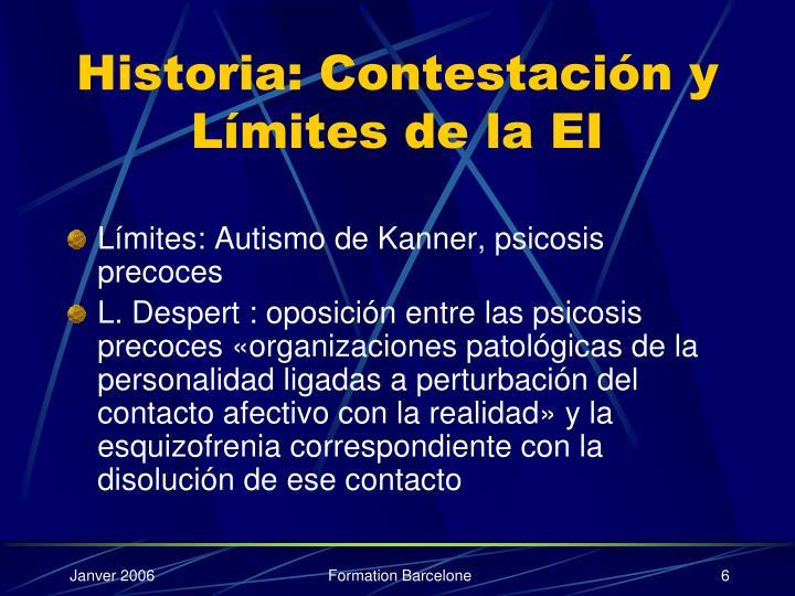 Historia: Contestación y Límites de la EI
