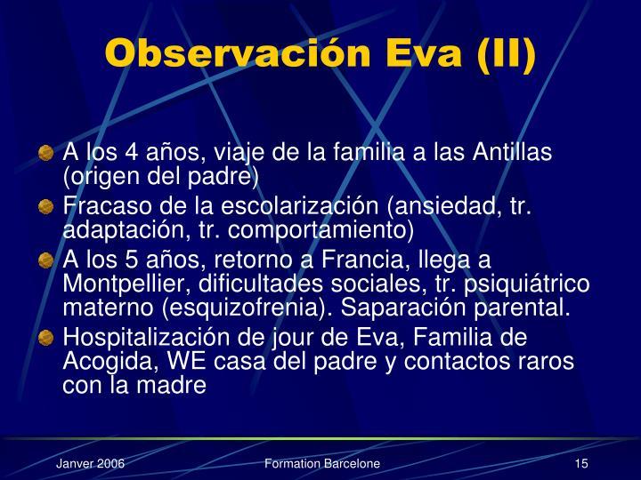 Observación Eva (II)