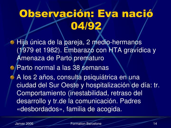 Observación: Eva nació 04/92