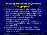 schizophr nie et psychoses atypiques