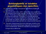 schizophr nie et troubles psychotiques non sp cifi s