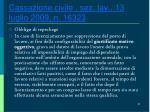 cassazione civile sez lav 13 luglio 2009 n 16323