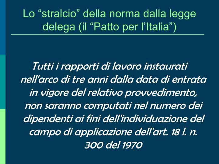 """Lo """"stralcio"""" della norma dalla legge delega (il """"Patto per l'Italia"""")"""