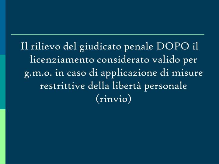 Il rilievo del giudicato penale DOPO il licenziamento considerato valido per g.m.o. in caso di applicazione di misure restrittive della libertà personale (rinvio)