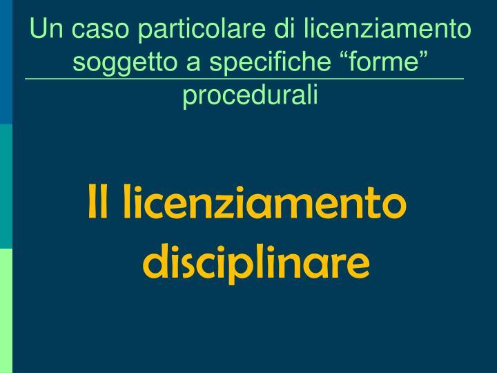 """Un caso particolare di licenziamento soggetto a specifiche """"forme"""" procedurali"""
