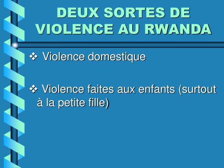 DEUX SORTES DE VIOLENCE AU RWANDA