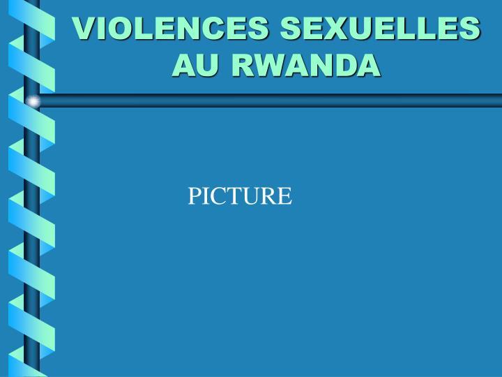 VIOLENCES SEXUELLES AU RWANDA