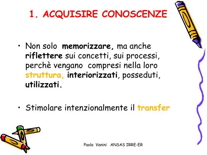 1. ACQUISIRE CONOSCENZE