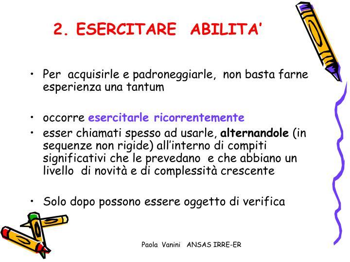 2. ESERCITARE  ABILITA'