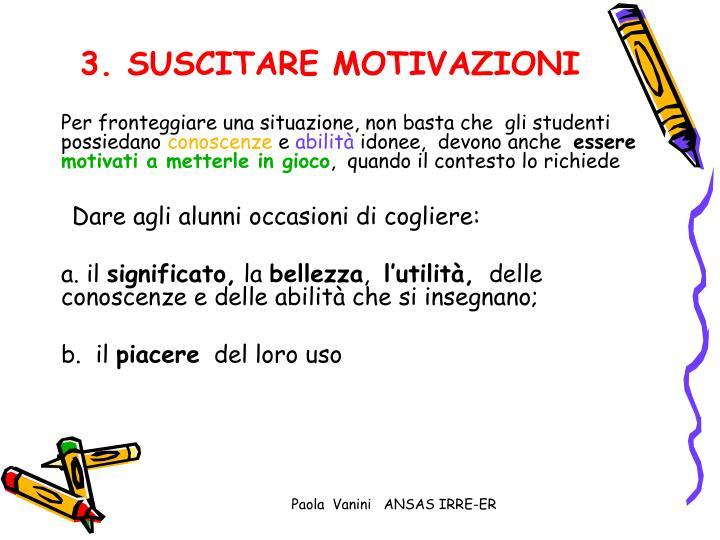 3. SUSCITARE MOTIVAZIONI