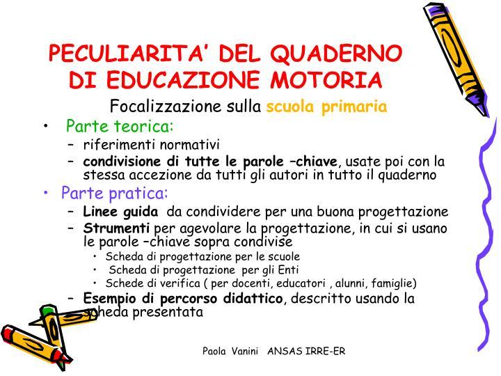 PECULIARITA' DEL QUADERNO DI EDUCAZIONE MOTORIA