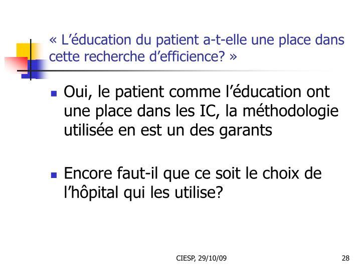 «L'éducation du patient a-t-elle une place dans cette recherche d'efficience?»