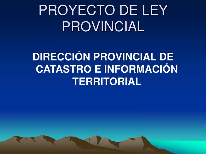 PROYECTO DE LEY PROVINCIAL