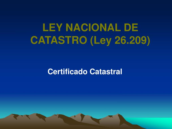 LEY NACIONAL DE CATASTRO (Ley 26.209)