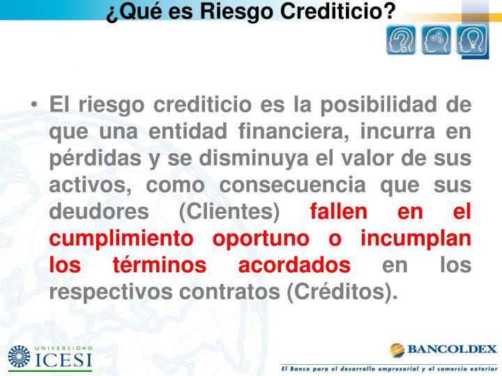 ¿Qué es Riesgo Crediticio?