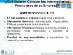 qu quieren conocer los intermediarios financieros de su empresa aspectos generales