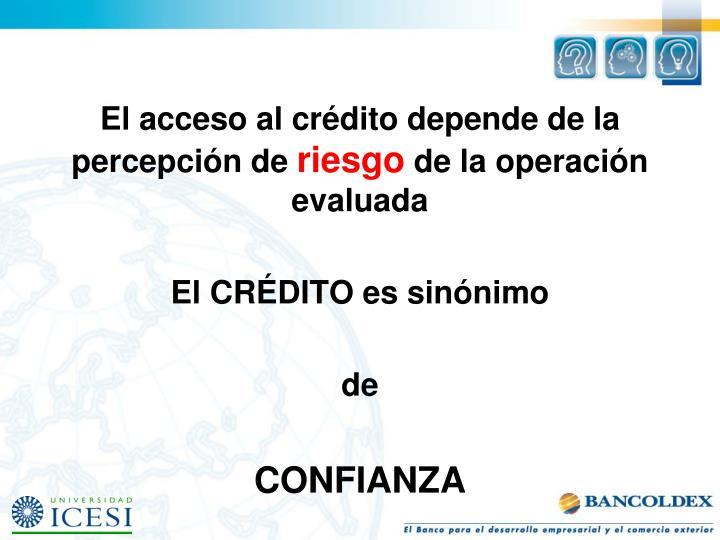 El acceso al crédito depende de la percepción de