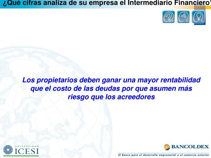 ¿Qué cifras analiza de su empresa el Intermediario Financiero?