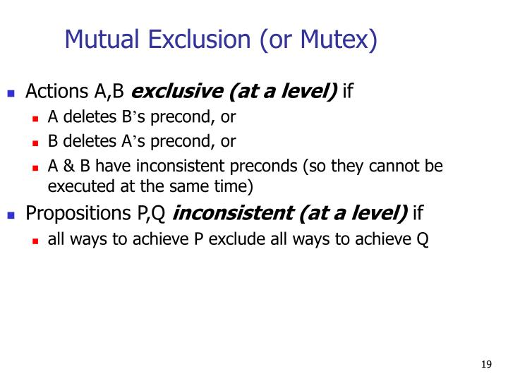 Mutual Exclusion (or Mutex)