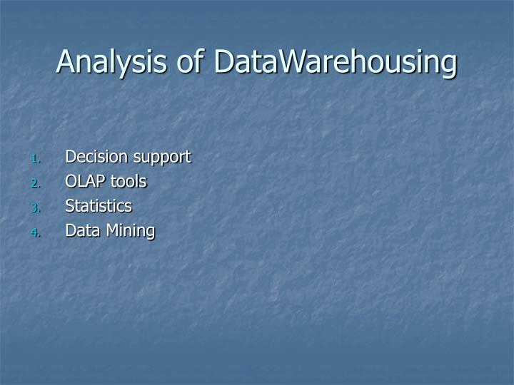 Analysis of DataWarehousing