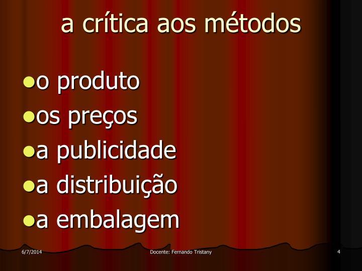 a crítica aos métodos