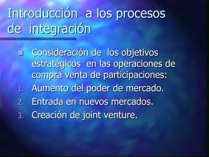 Introducción  a los procesos de  integración