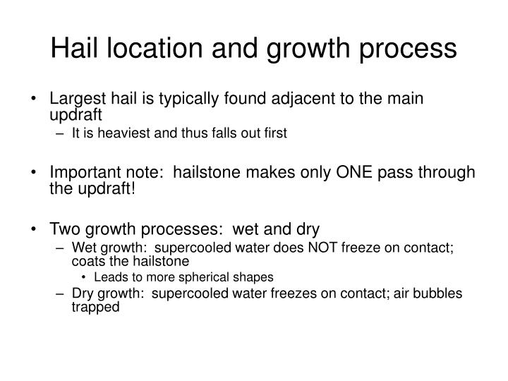 Hail location and growth process