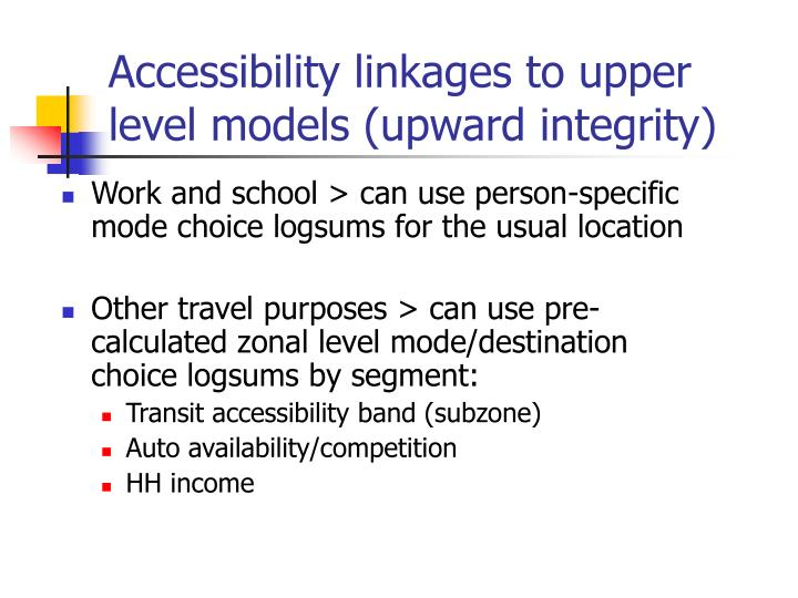 Accessibility linkages to upper level models (upward integrity)