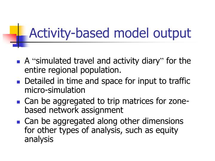 Activity-based model output