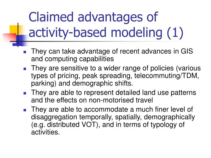 Claimed advantages of activity-based modeling (1)