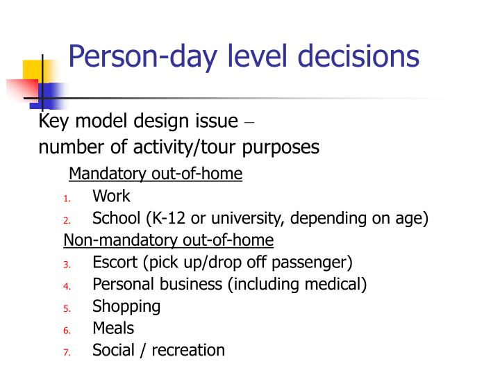 Person-day level decisions