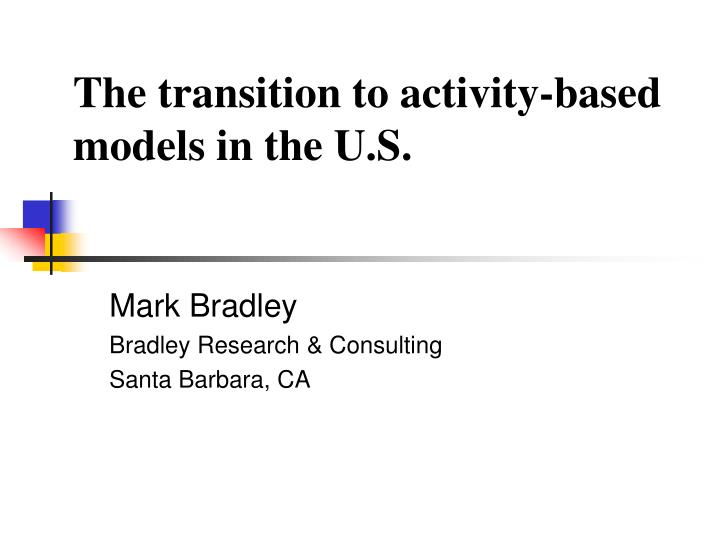 The transition to activity based models in the u s