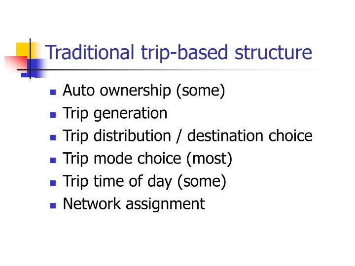 Traditional trip-based structure