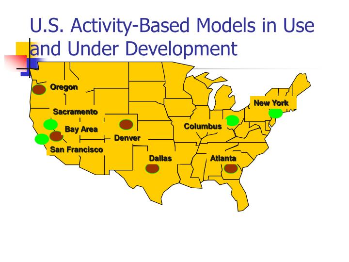 U.S. Activity-Based Models in Use and Under Development