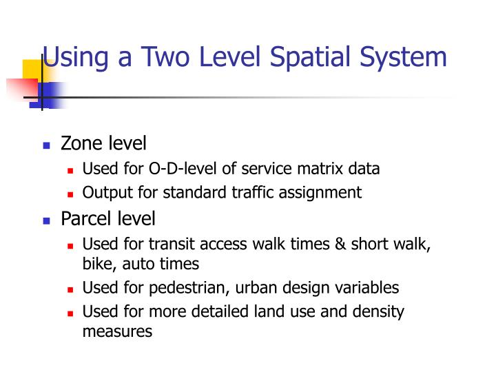Using a Two Level Spatial System
