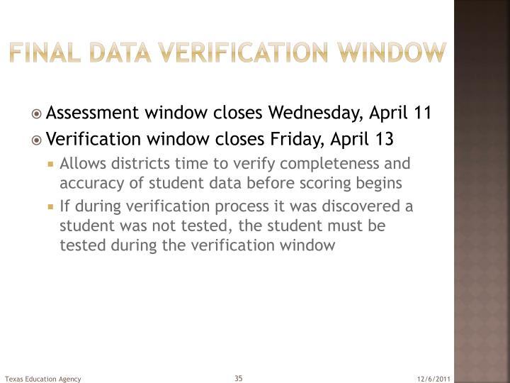 Final data verification window